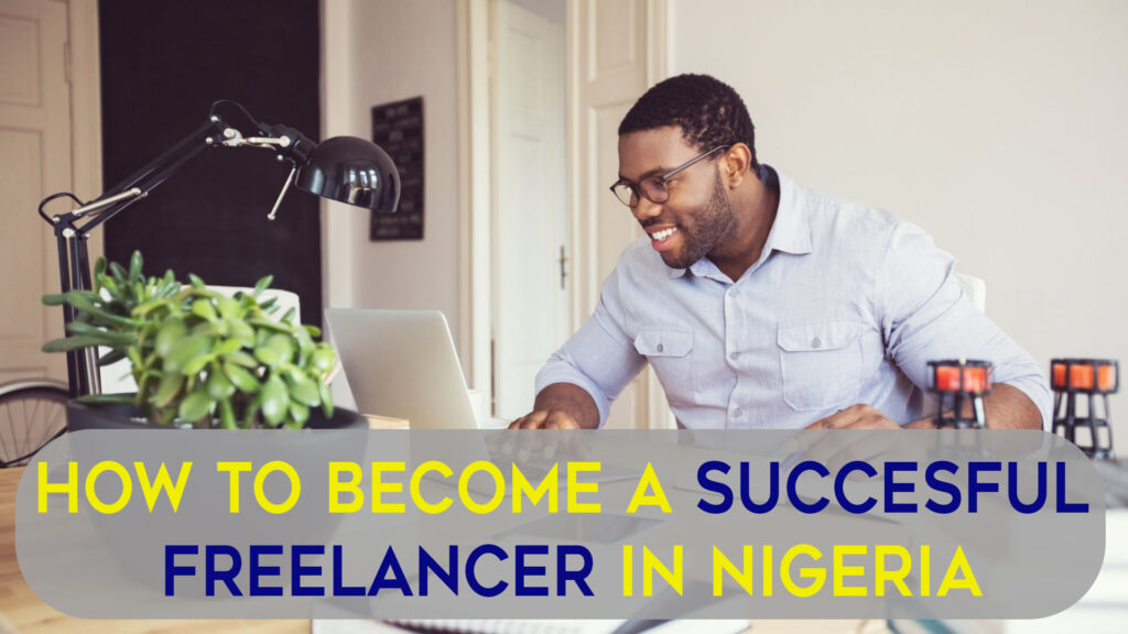 Become a freelancer in NIgeria