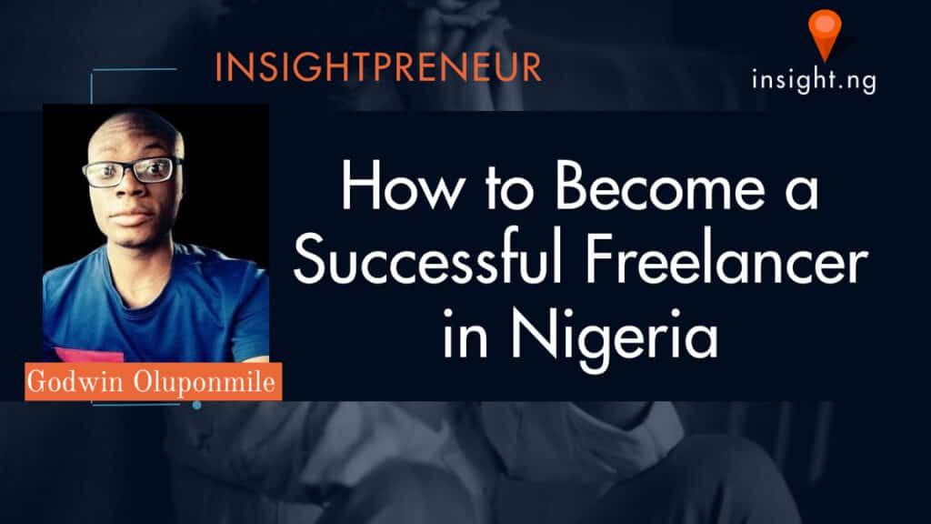 become successful freelancer. insight.ng