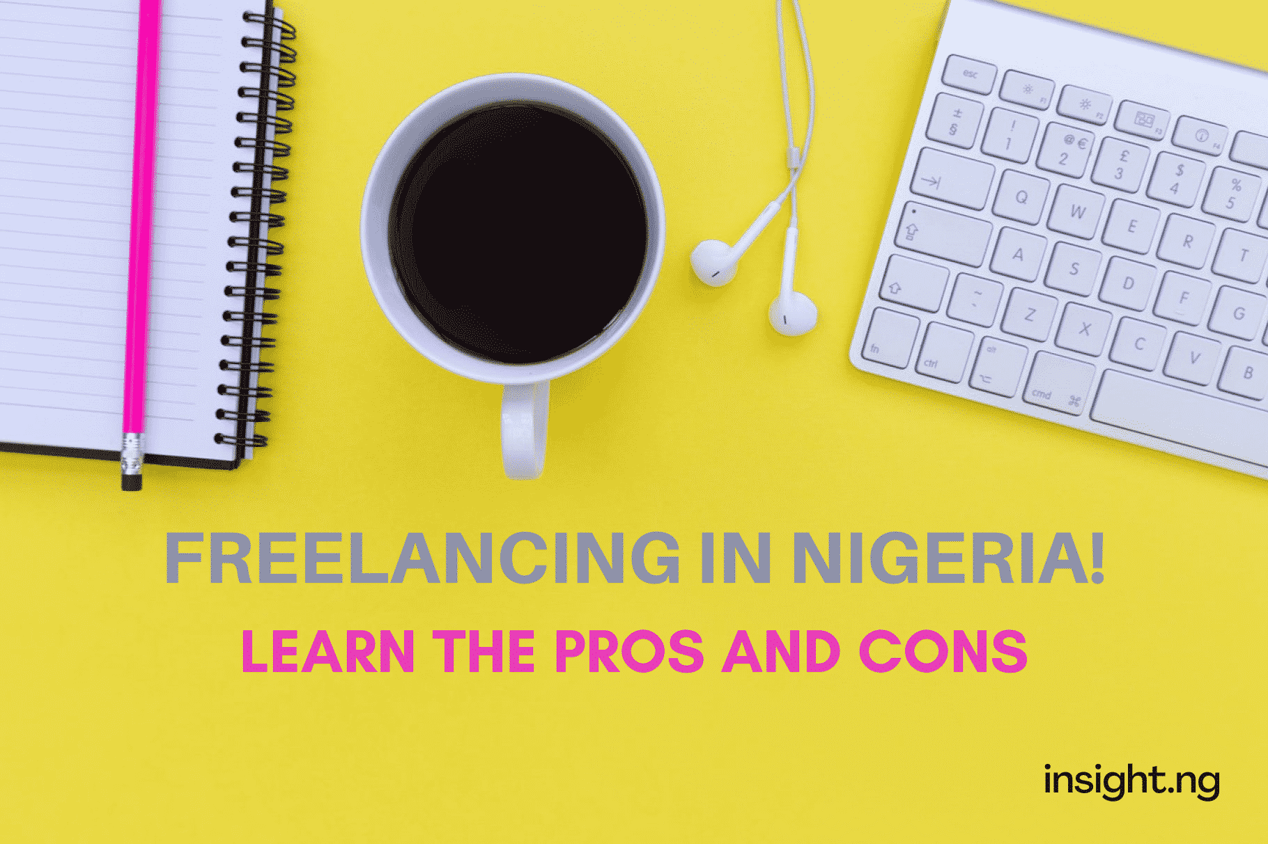 pros and cons of freelancing in Nigeria
